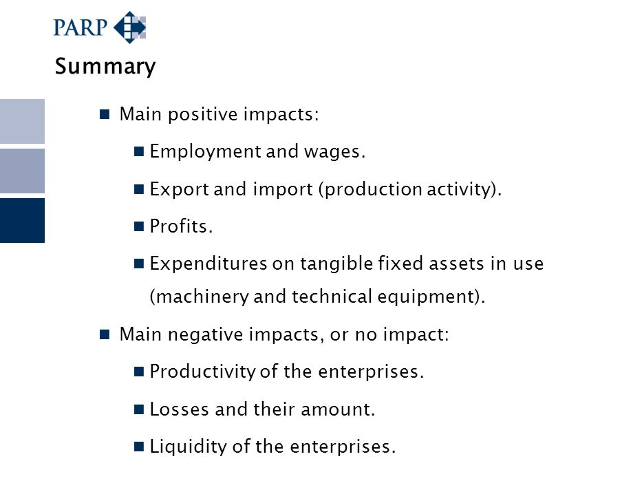 Summary Main positive impacts: Employment and wages.