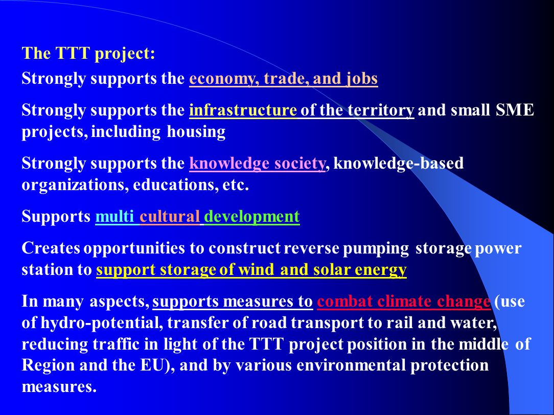 The TTT project: Strongly supports the economy, trade, and jobs.