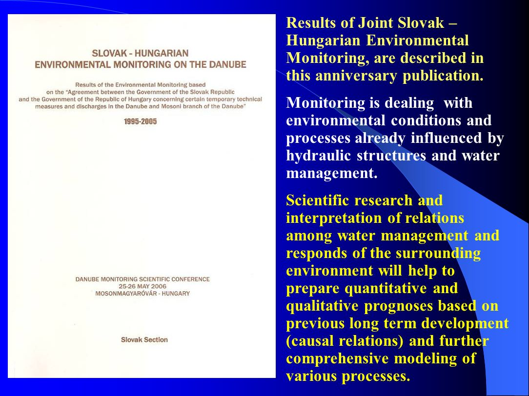 Results of Joint Slovak – Hungarian Environmental Monitoring, are described in this anniversary publication.