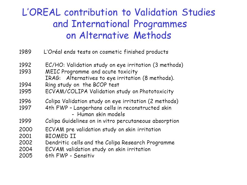 L'OREAL contribution to Validation Studies and International Programmes on Alternative Methods
