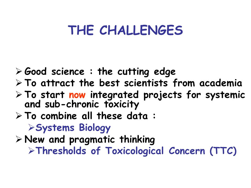 THE CHALLENGES Good science : the cutting edge