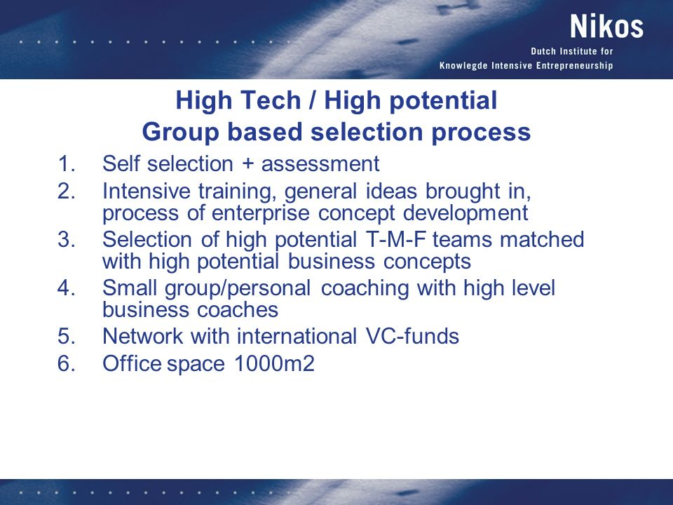 High Tech / High potential Group based selection process