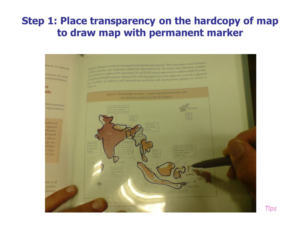 Step 1: Place transparency on the hardcopy of map to draw map with permanent marker