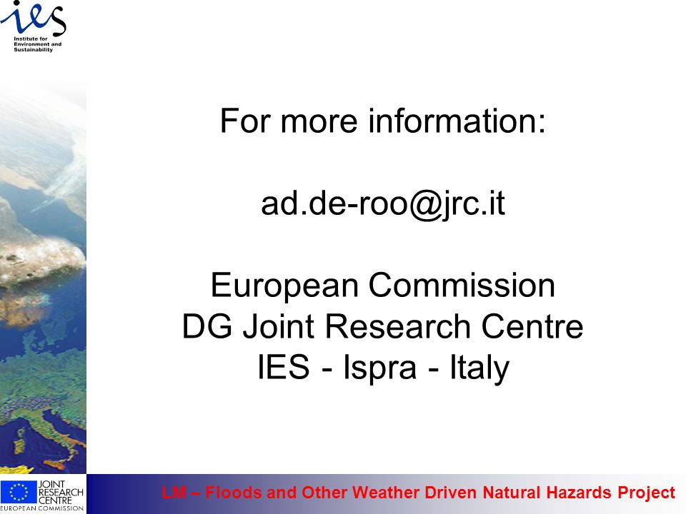 For more information: ad. de-roo@jrc