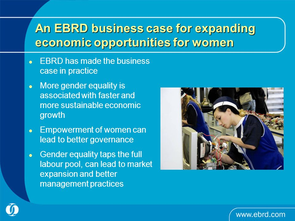 An EBRD business case for expanding economic opportunities for women