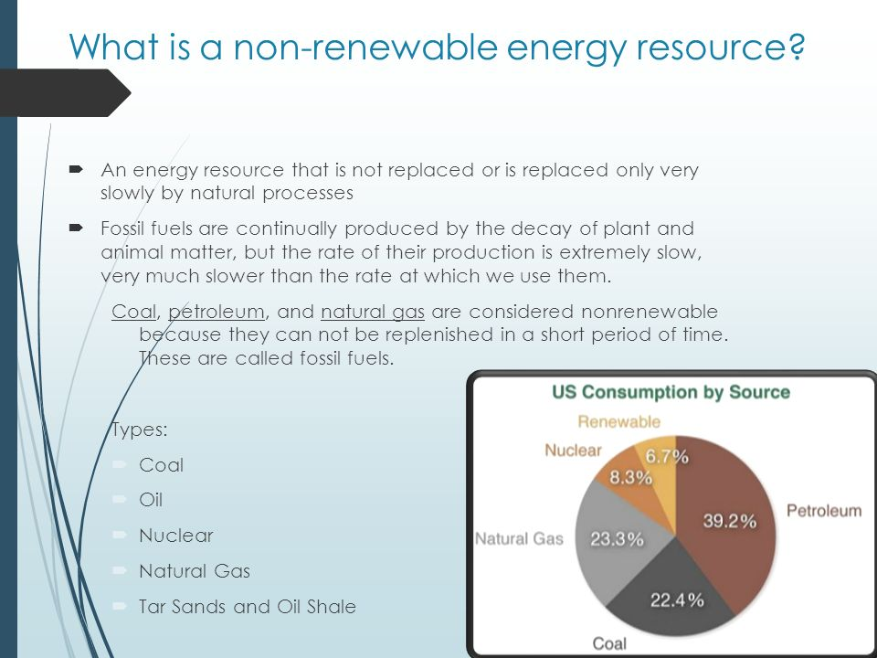 non renewable energy resources Apes friedland and relyea txtp 315 nonrenewable energy resources = coal, oil, natural gas, and nuclear fuels objectives: 1 describe how energy.