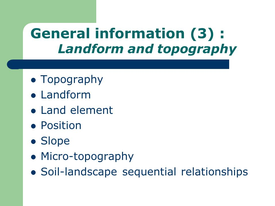General information (3) : Landform and topography