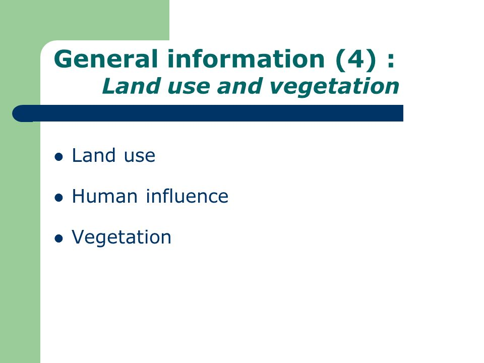 General information (4) : Land use and vegetation