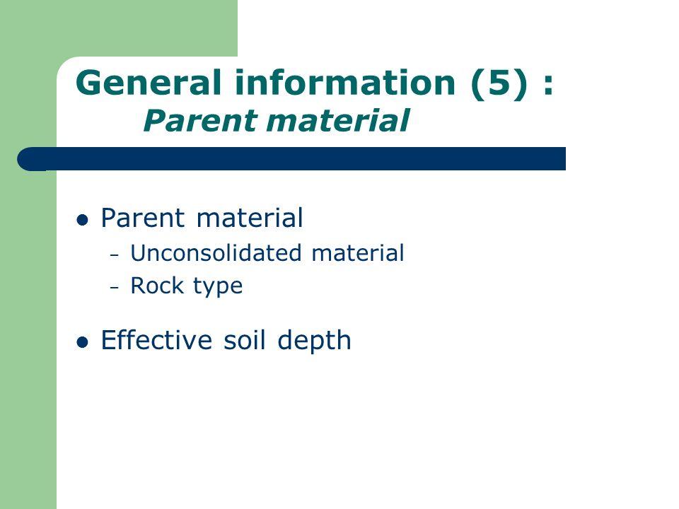 General information (5) : Parent material