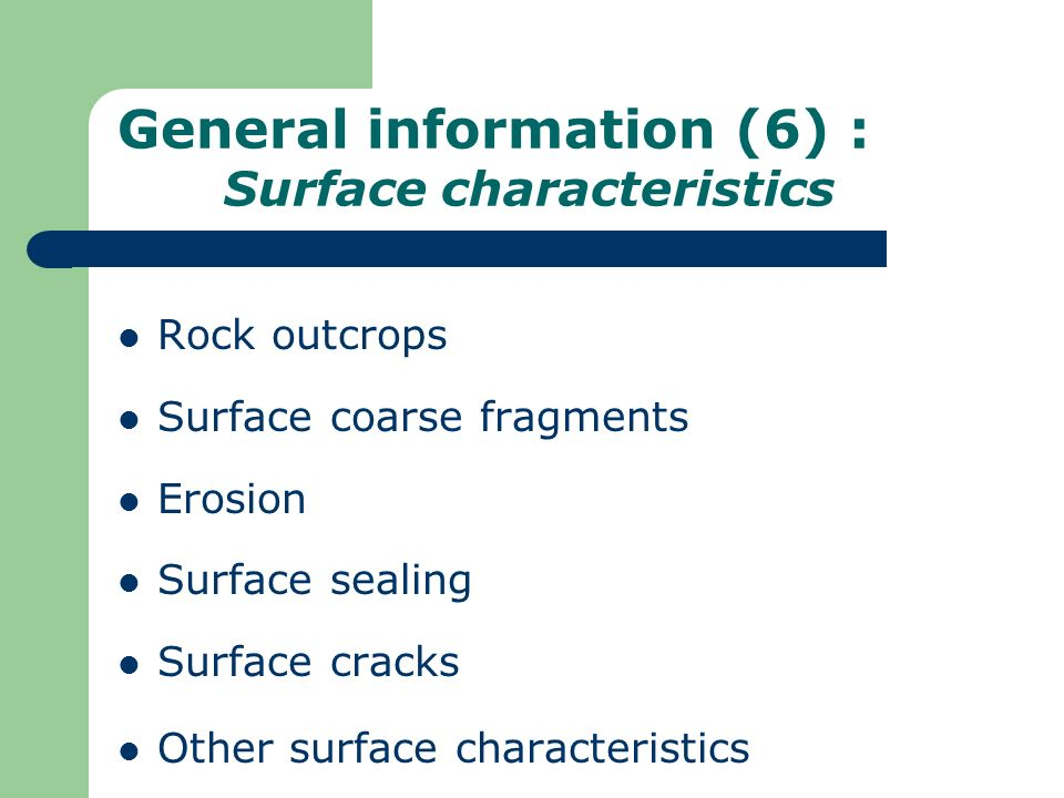 General information (6) : Surface characteristics