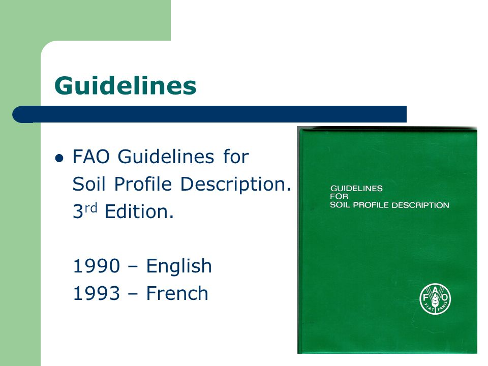 Guidelines FAO Guidelines for Soil Profile Description. 3rd Edition.