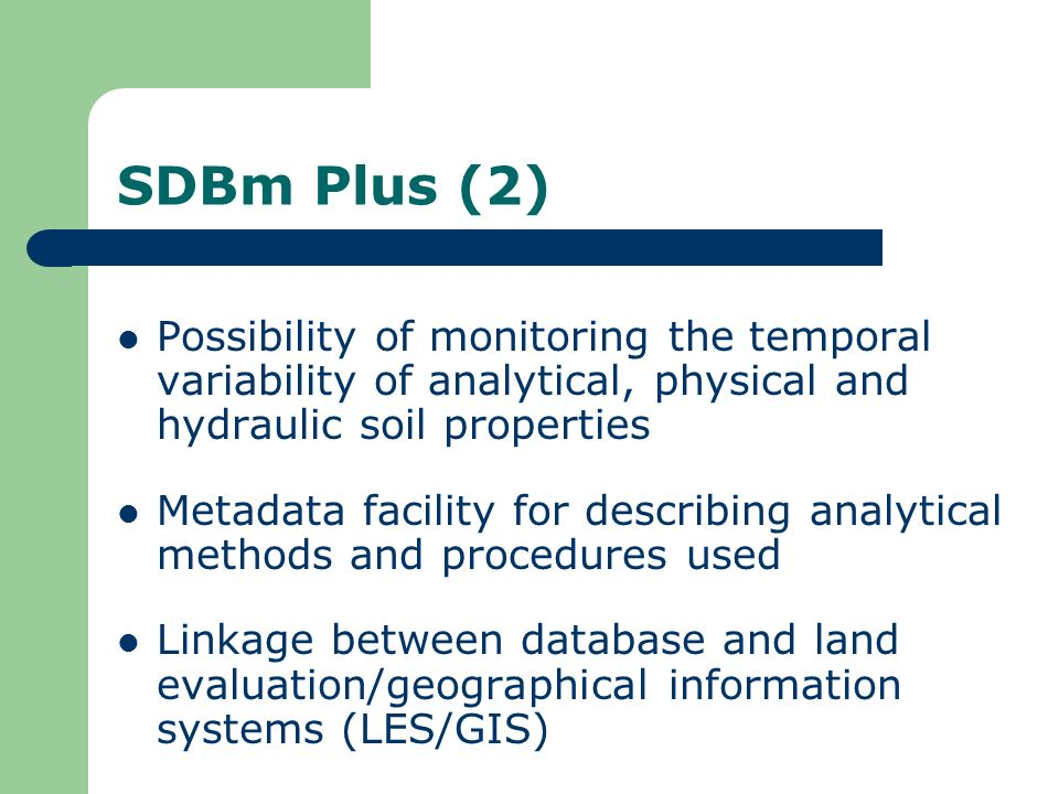 SDBm Plus (2) Possibility of monitoring the temporal variability of analytical, physical and hydraulic soil properties.