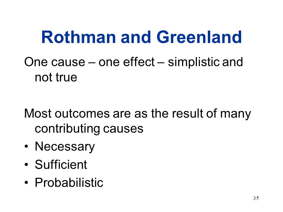 Rothman and Greenland One cause – one effect – simplistic and not true