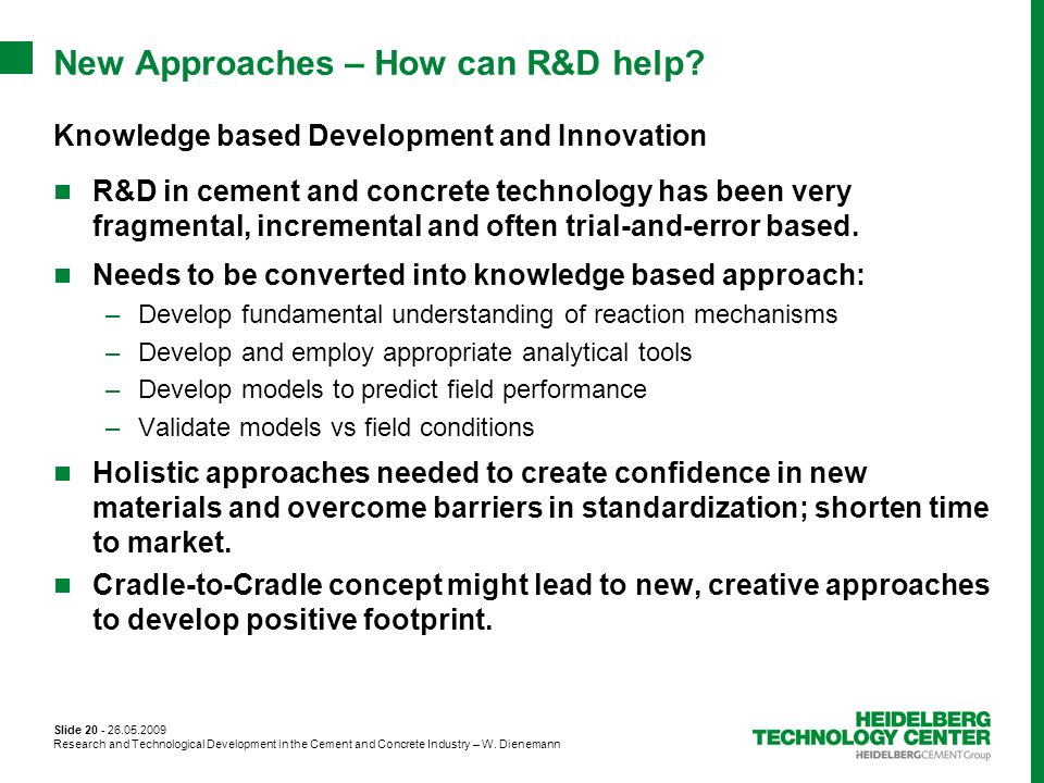 New Approaches – How can R&D help