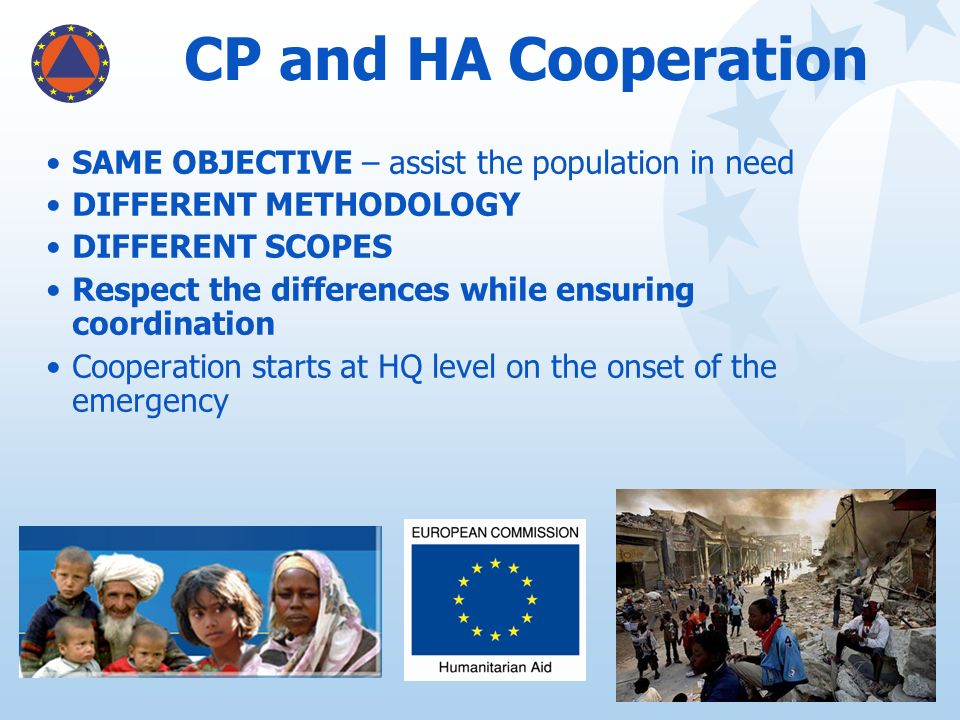 CP and HA Cooperation SAME OBJECTIVE – assist the population in need