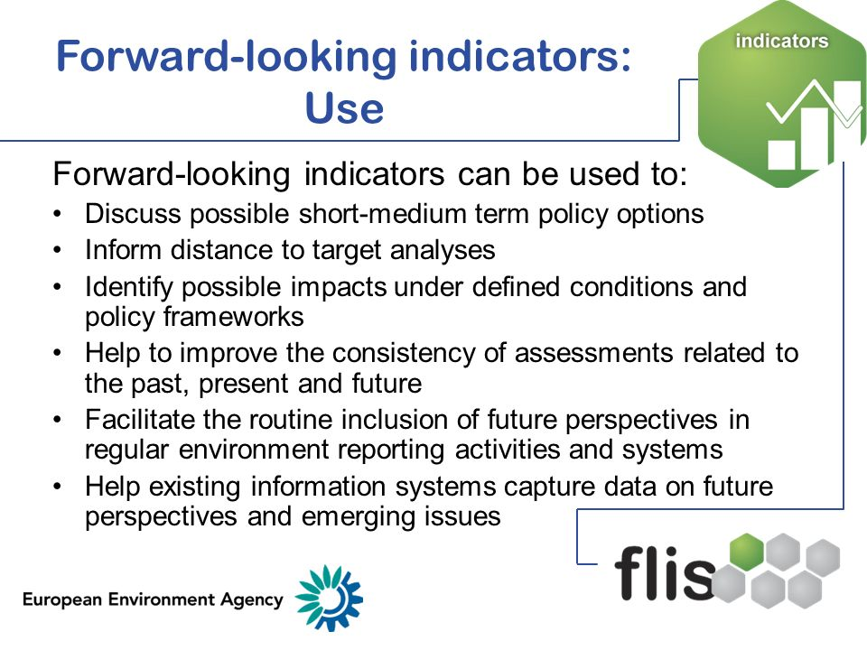 Forward-looking indicators: Use