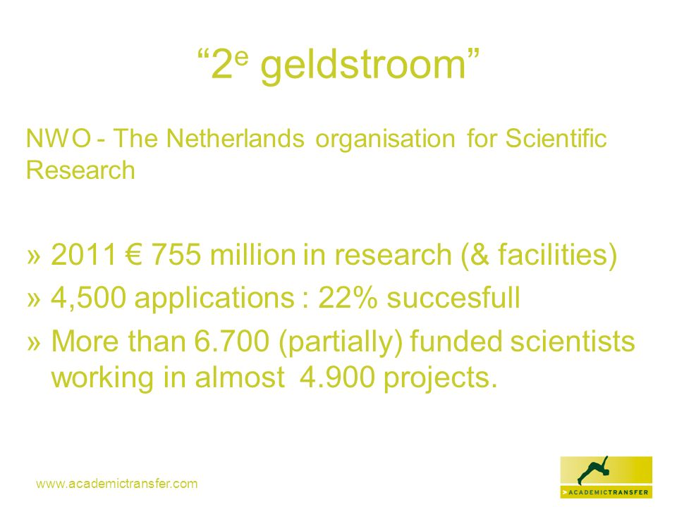2e geldstroom 2011 € 755 million in research (& facilities)