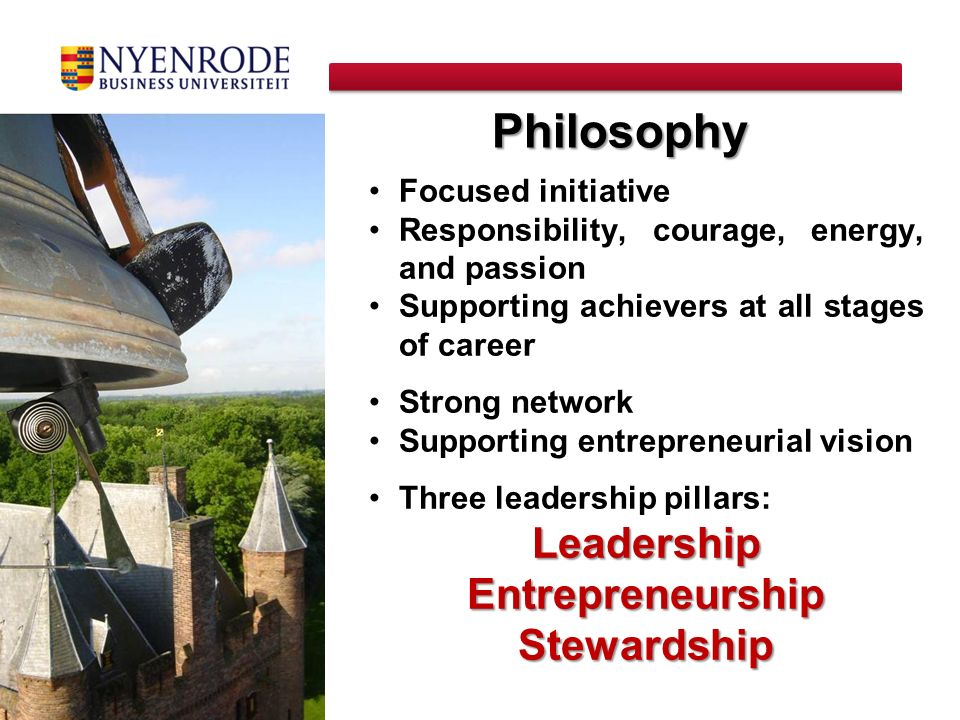 Philosophy Leadership Entrepreneurship Stewardship Focused initiative