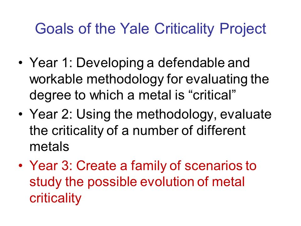 Goals of the Yale Criticality Project