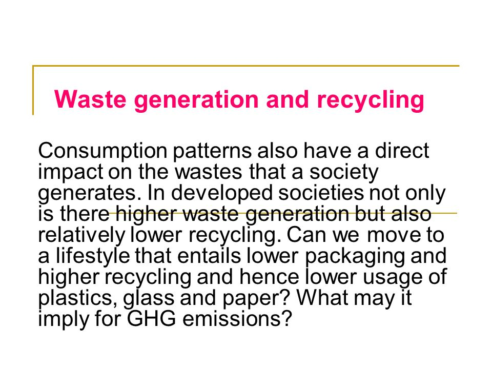 Waste generation and recycling