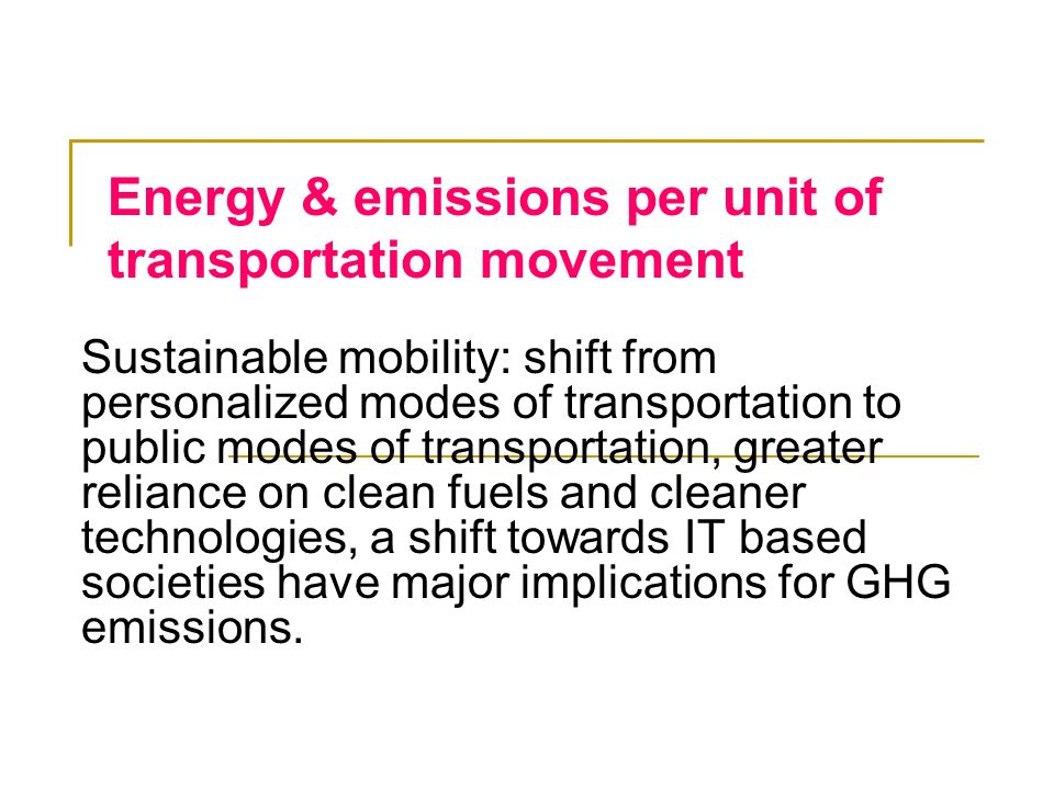 Energy & emissions per unit of transportation movement