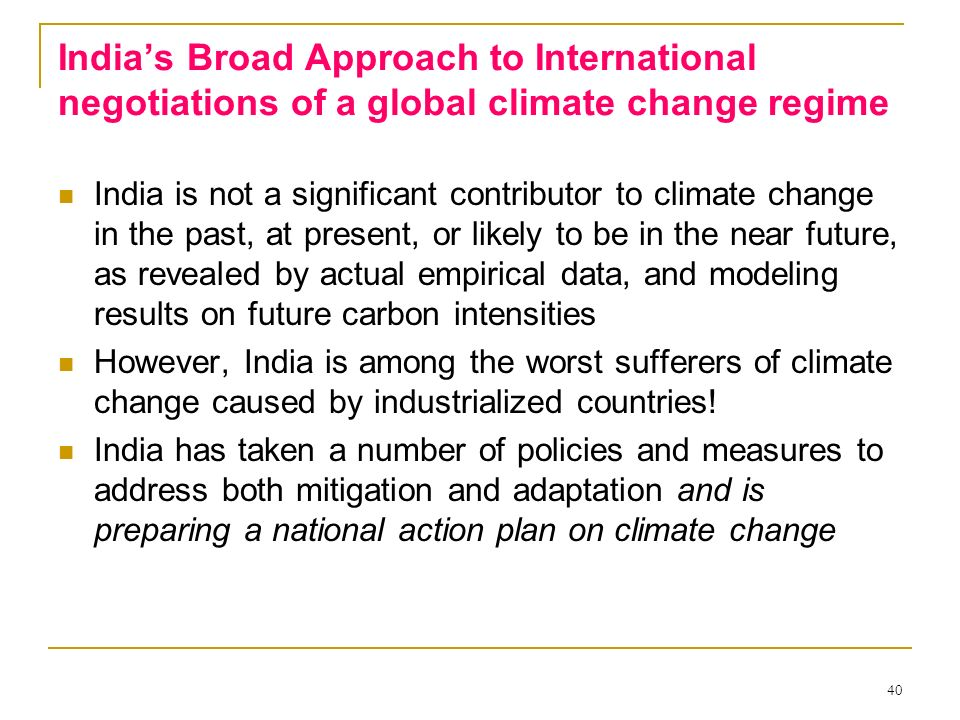 India's Broad Approach to International negotiations of a global climate change regime