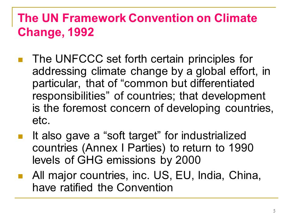 The UN Framework Convention on Climate Change, 1992
