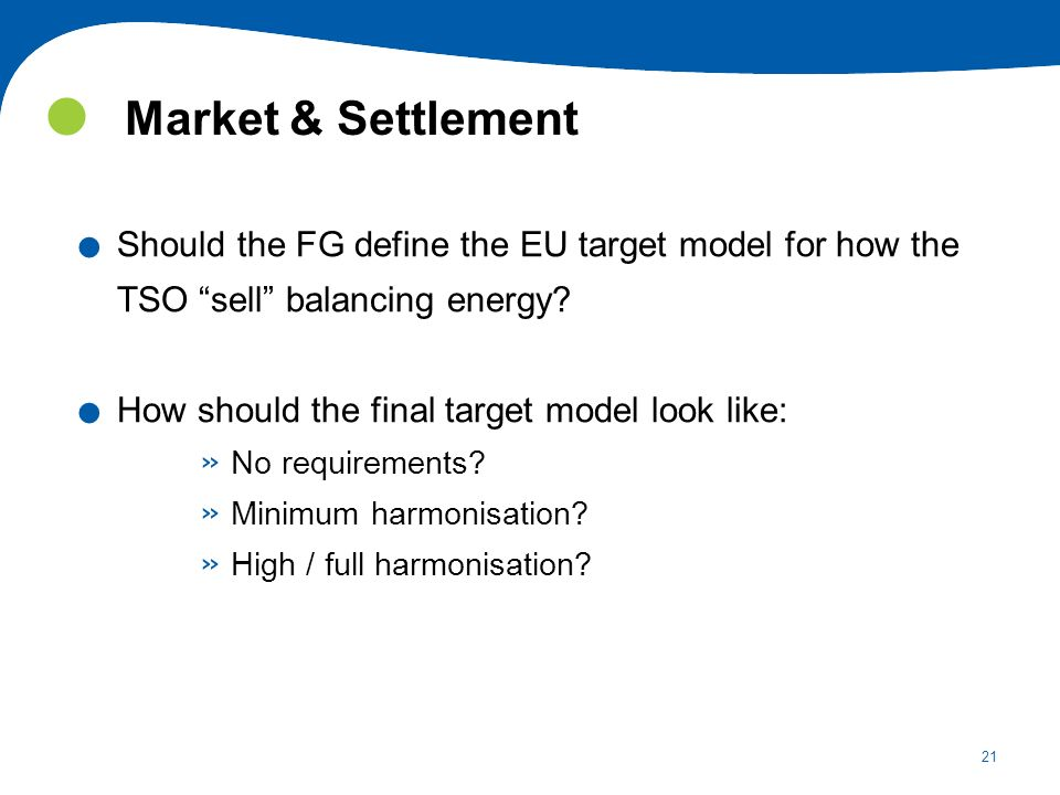 Market & Settlement Should the FG define the EU target model for how the TSO sell balancing energy