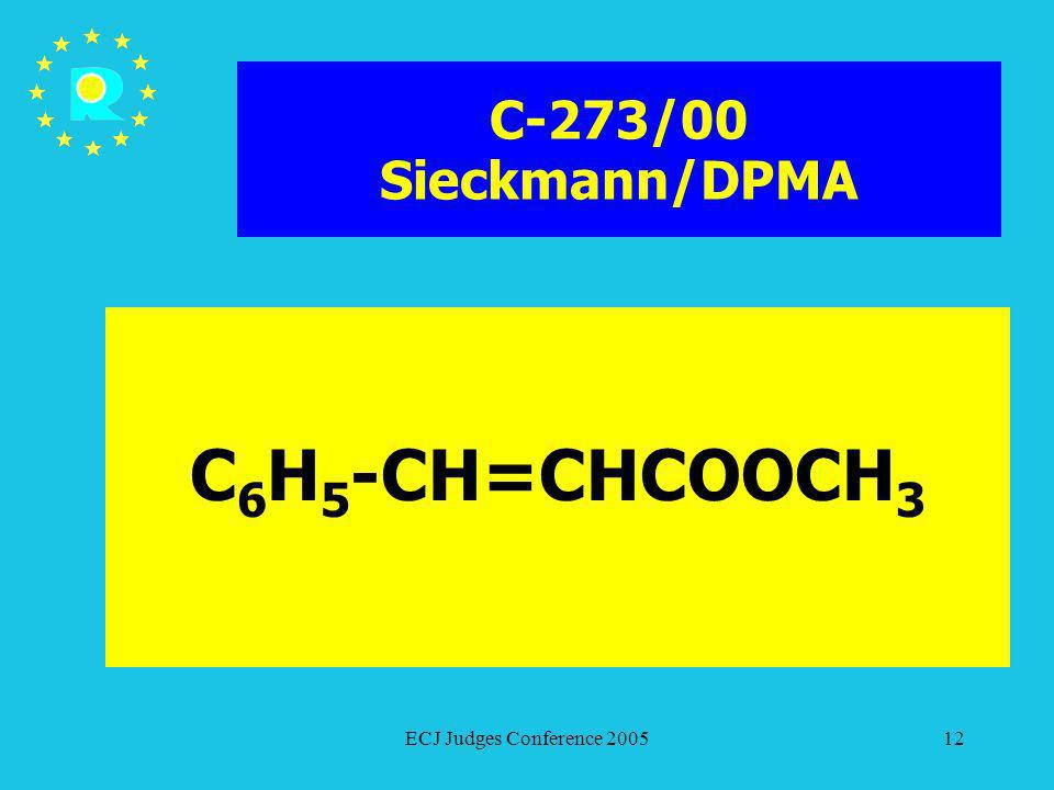 C-273/00 Sieckmann/DPMA C6H5-CH=CHCOOCH3 ECJ Judges Conference 2005