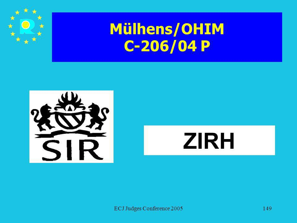 Mülhens/OHIM C-206/04 P ZIRH ECJ Judges Conference 2005