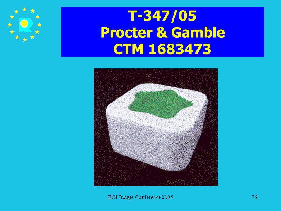T-347/05 Procter & Gamble CTM 1683473