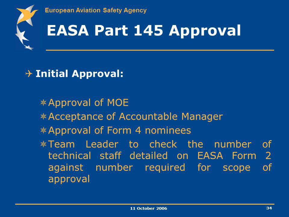 EASA Part 145 Approval Initial Approval: Approval of MOE