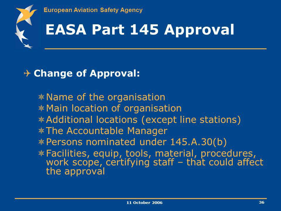 EASA Part 145 Approval Change of Approval: Name of the organisation