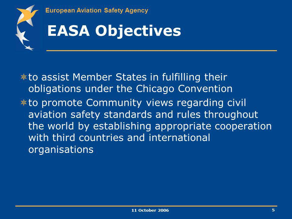 EASA Objectives to assist Member States in fulfilling their obligations under the Chicago Convention.