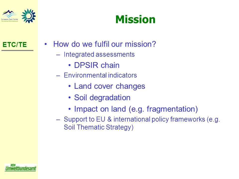 Mission How do we fulfil our mission DPSIR chain Land cover changes