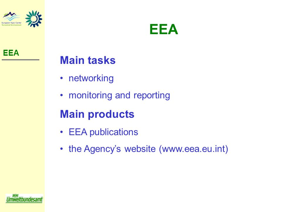 EEA Main tasks Main products networking monitoring and reporting