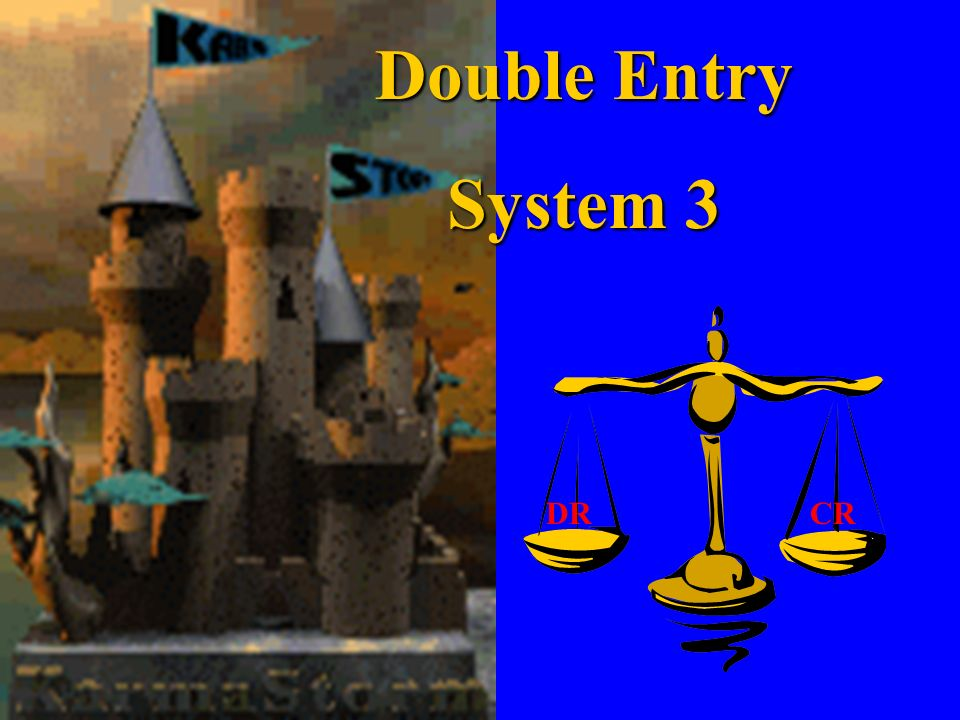 Double Entry System 3 DR CR