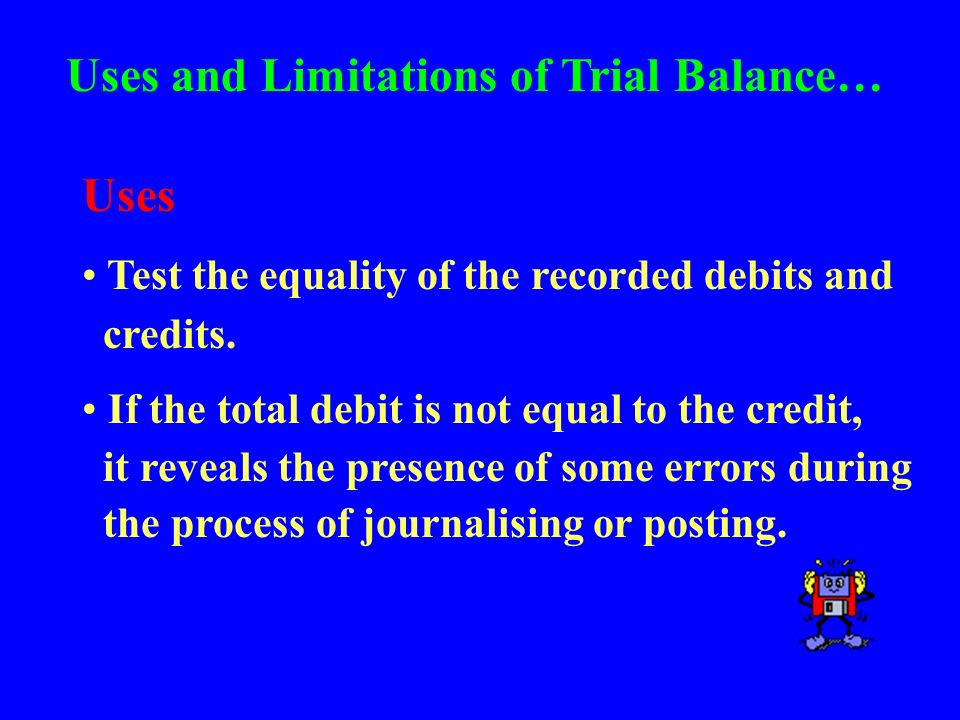 Uses and Limitations of Trial Balance…