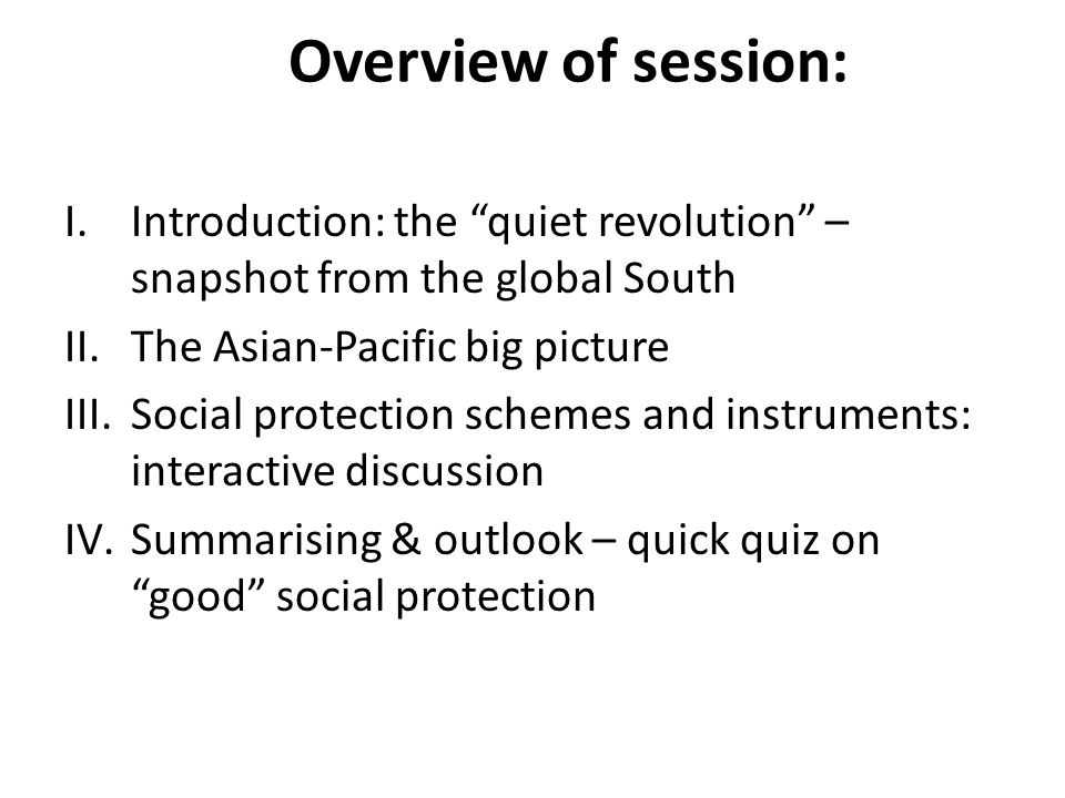 Overview of session: Introduction: the quiet revolution – snapshot from the global South. The Asian-Pacific big picture.