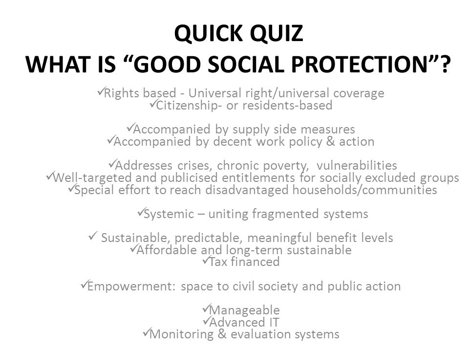 QUICK QUIZ WHAT IS GOOD SOCIAL PROTECTION