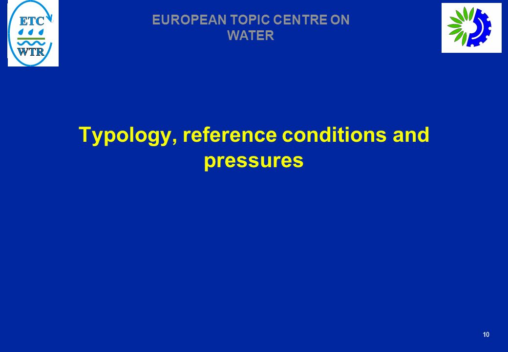 Typology, reference conditions and pressures
