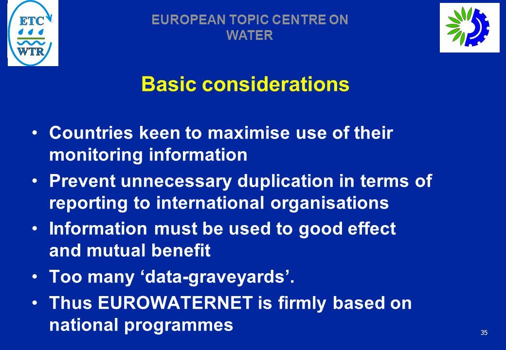 Basic considerations Countries keen to maximise use of their monitoring information.