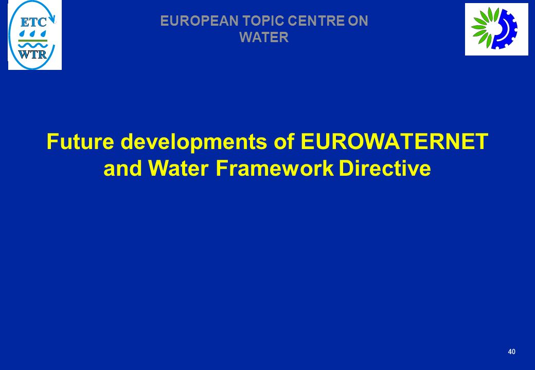 Future developments of EUROWATERNET and Water Framework Directive