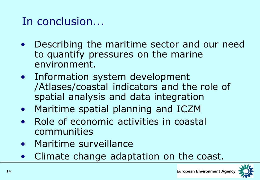 In conclusion... Describing the maritime sector and our need to quantify pressures on the marine environment.