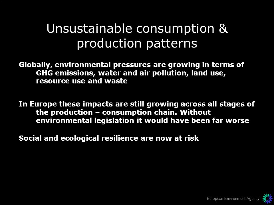 Unsustainable consumption & production patterns