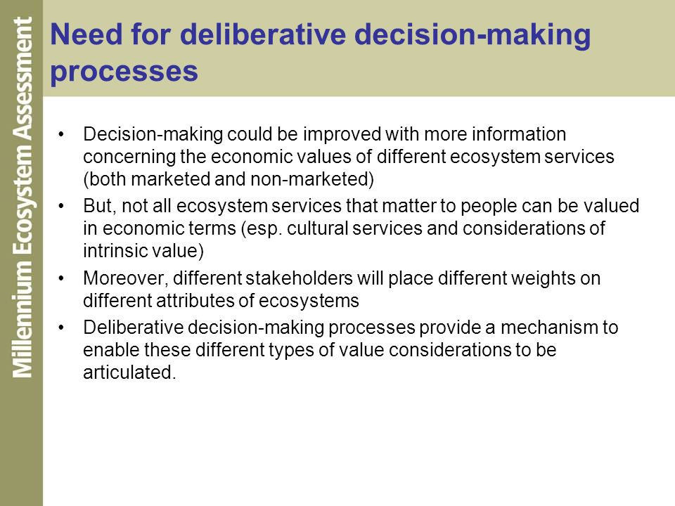 Need for deliberative decision-making processes