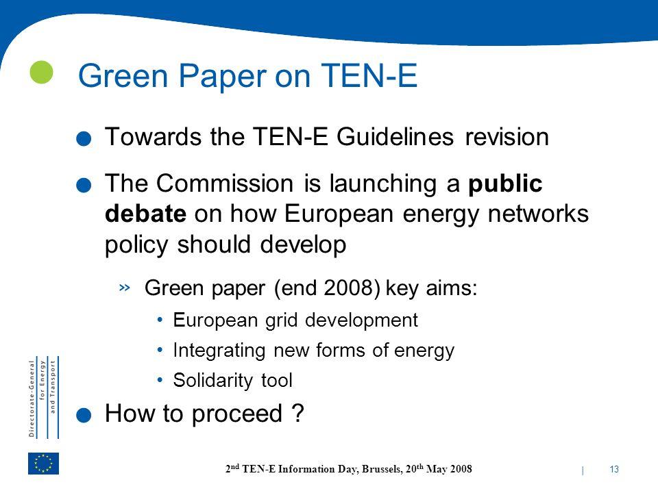 Green Paper on TEN-E Towards the TEN-E Guidelines revision