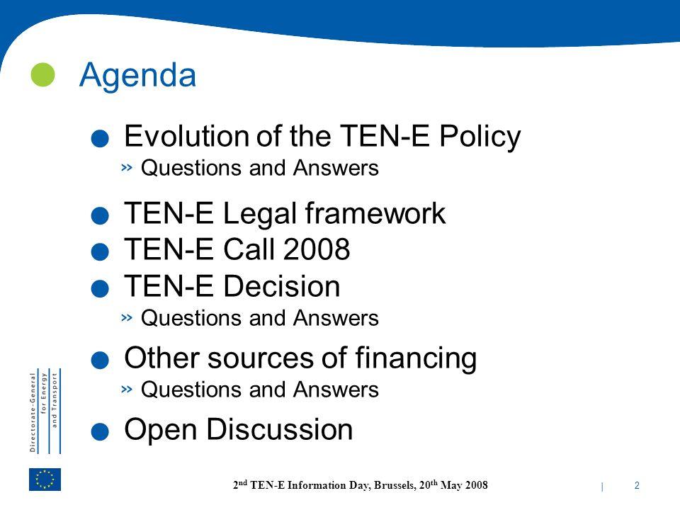 Agenda Evolution of the TEN-E Policy TEN-E Legal framework