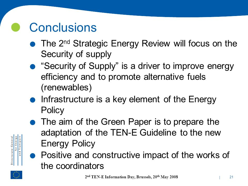 Conclusions The 2nd Strategic Energy Review will focus on the Security of supply.