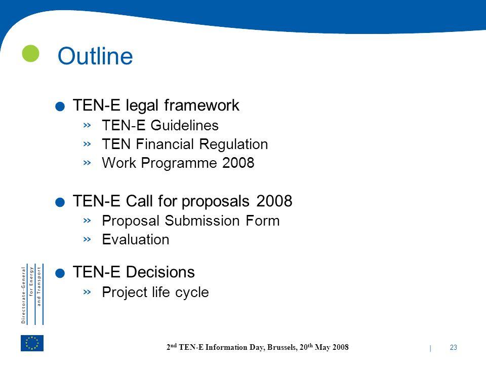 Outline TEN-E legal framework TEN-E Call for proposals 2008
